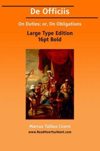 De Officiis On Duties; or, On Obligations (Large Print)