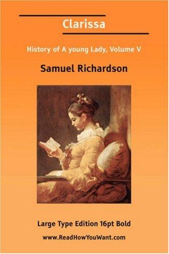 Clarissa History of A young Lady, Volume V by Samuel Richardson
