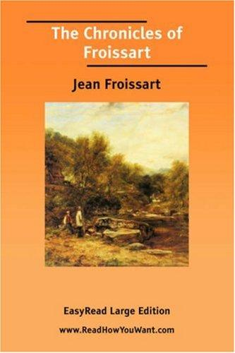 The Chronicles of Froissart EasyRead Large Edition