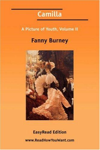 Camilla A Picture of Youth, Volume II EasyRead Edition