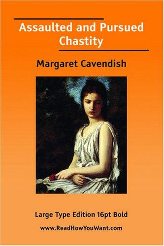 Assaulted and Pursued Chastity by Margaret Cavendish