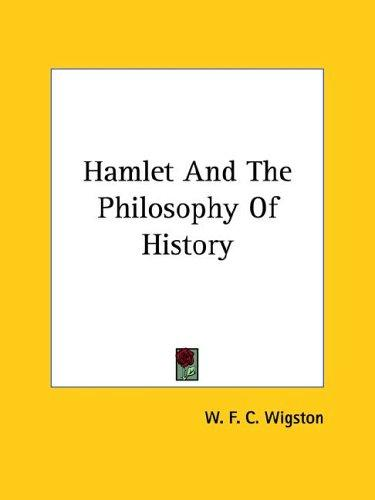 Hamlet And The Philosophy Of History by W. F. C. Wigston