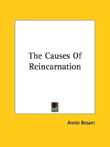 The Causes Of Reincarnation by Annie Wood Besant