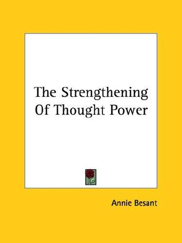 The Strengthening Of Thought Power by Annie Wood Besant
