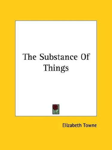 The Substance of Things by Elizabeth Towne