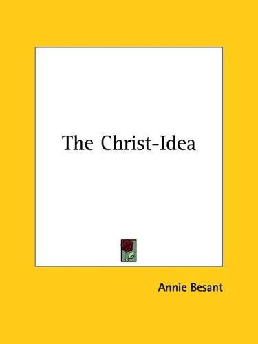 The Christ-Idea by Annie Wood Besant