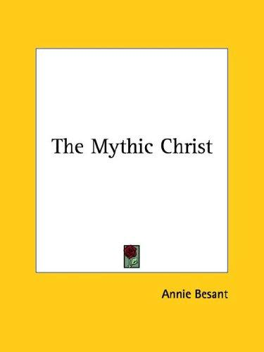 The Mythic Christ by Annie Wood Besant