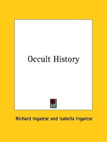 Occult History by Richard Ingalese