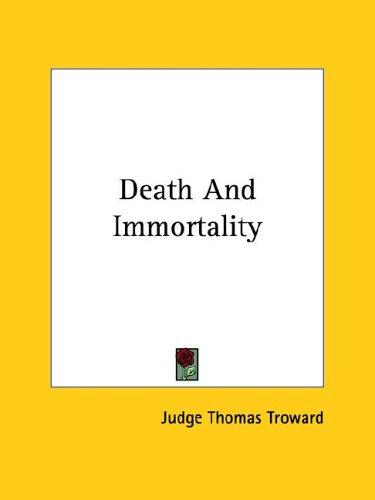 Death And Immortality by Judge Thomas Troward
