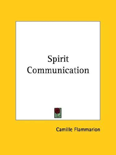 Spirit Communication by Camille Flammarion