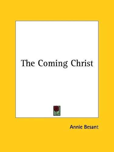 The Coming Christ by Annie Wood Besant