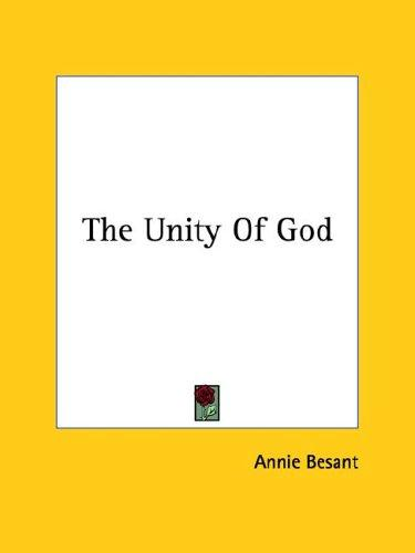 The Unity Of God by Annie Wood Besant