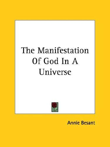 The Manifestation Of God In A Universe by Annie Wood Besant