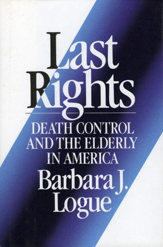 Last rights by Barbara J. Logue