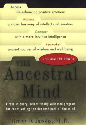 The Ancestral Mind by Gregg Jacobs