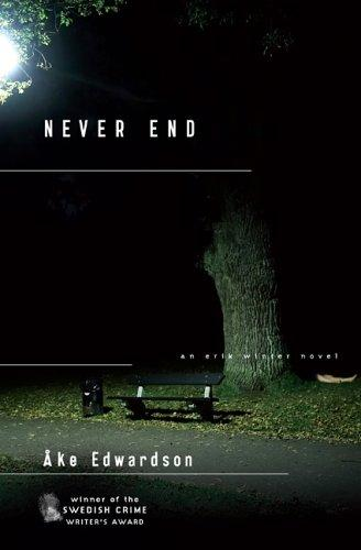 Never End (Chief Inspector Erik Winter Novels) by Åke Edwardson