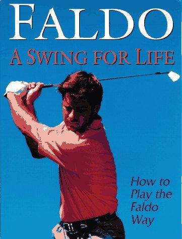 A swing for life by Nick Faldo