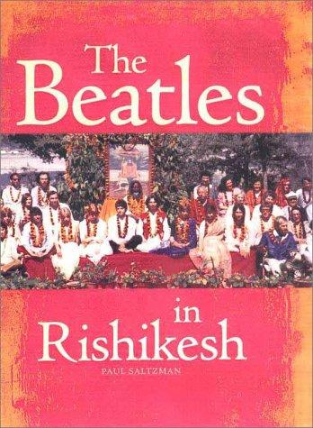 The Beatles in Rishikesh by Paul Saltzman