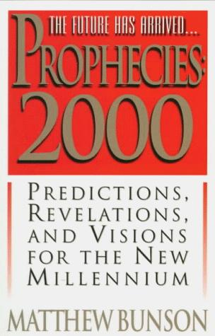Prophecies 2000 by [compiled by] Matthew Bunson.