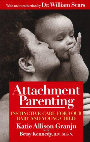 Attachment parenting by Katie Allison Granju