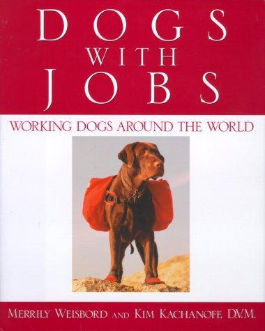 Dogs with jobs by Merrily Weisbord