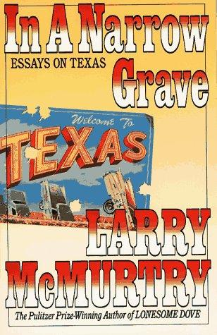 In a narrow grave by Larry McMurtry