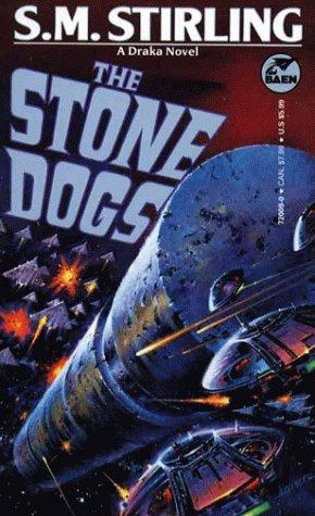 The Stone Dogs (Draka Novels) by S. M. Stirling
