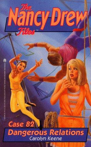 DANGEROUS RELATIONS (NANCY DREW FILES 82) by Carolyn Keene