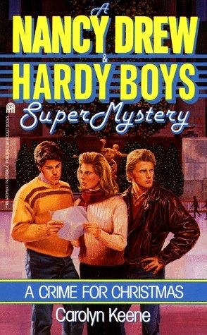 Crime for Christmas (Nancy Drew Hardy Boy Supermystery ) by Carolyn Keene
