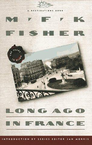 Long ago in France by M. F. K. Fisher