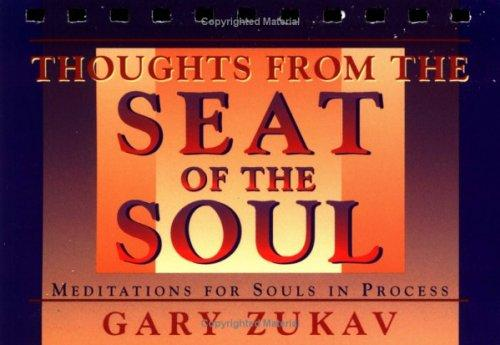 Thoughts From the Seat of the Soul by Gary Zukav