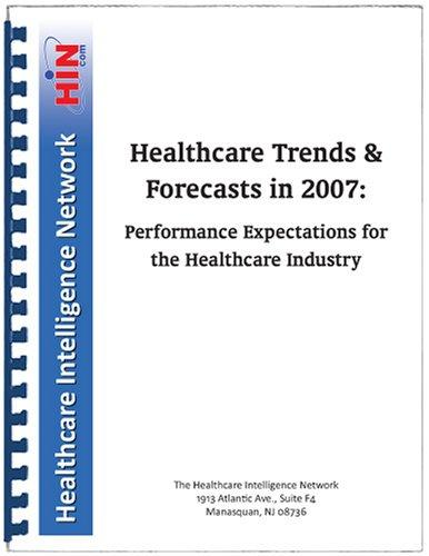 Healthcare Trends & Forecasts in 2007 by Peter Kongstvedt
