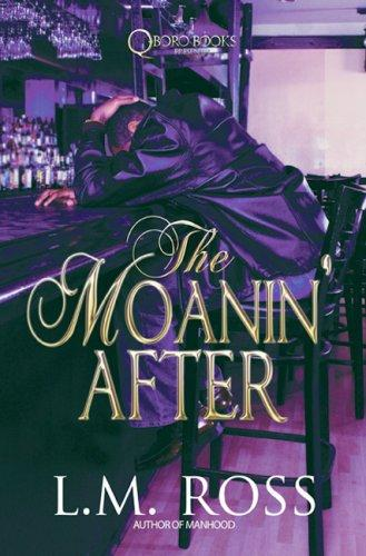 The Moanin' After by L.M. Ross