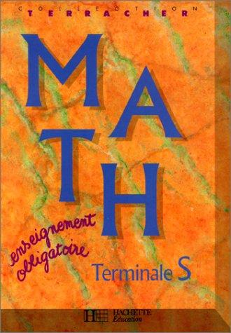 Math, Terminale S  by P.H Terracher, R Ferachoglou